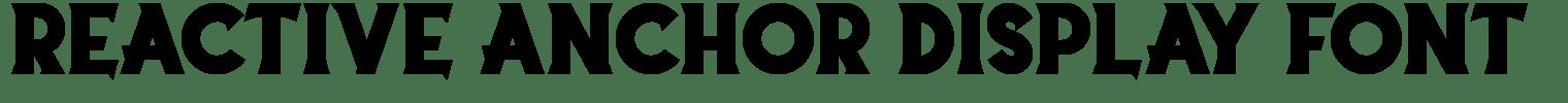 Reactive Anchor Display Font
