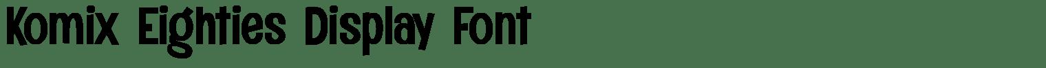 Komix Eighties Display Font