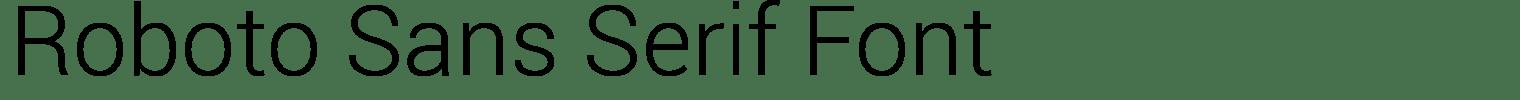 Roboto Sans Serif Font
