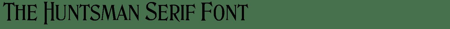 The Huntsman Serif Font