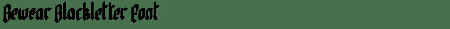 Bewear Blackletter Font