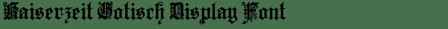 Kaiserzeit Gotisch Display Font