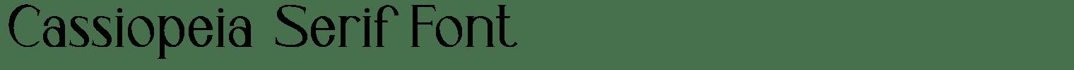Cassiopeia Serif Font