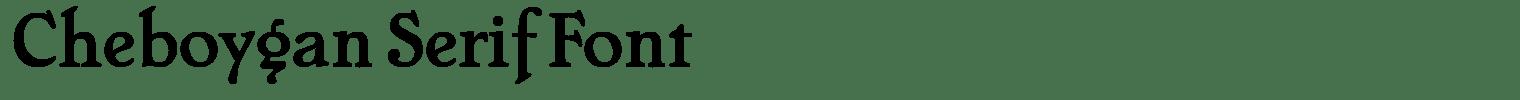 Cheboygan Serif Font
