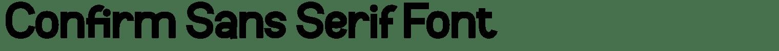 Confirm Sans Serif Font