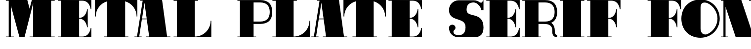 Metal Plate Serif Font