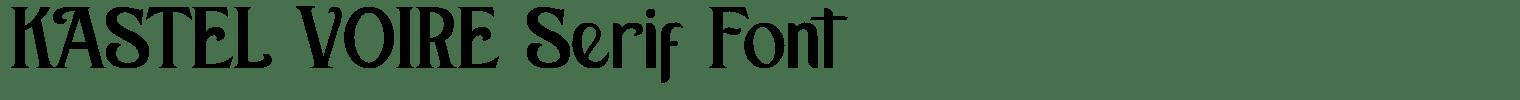 KASTEL VOIRE Serif Font