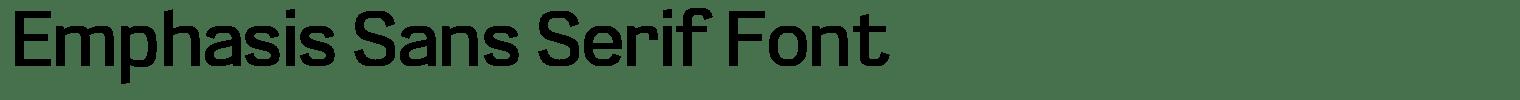 Emphasis Sans Serif Font