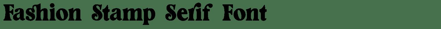 Fashion Stamp Serif Font