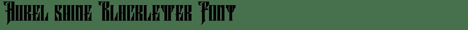 Aurel shine Blackletter Font