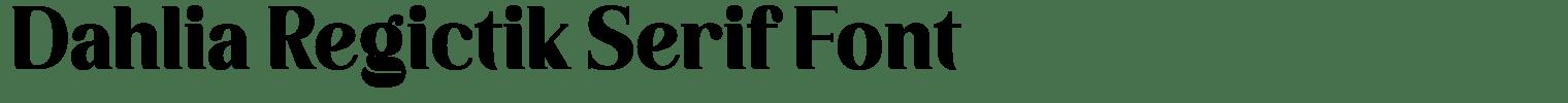 Dahlia Regictik Serif Font