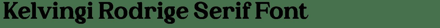Kelvingi Rodrige Serif Font