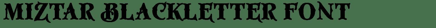 Miztar Blackletter Font