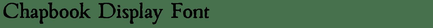 Chapbook Display Font