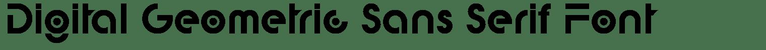 Digital Geometric Sans Serif Font