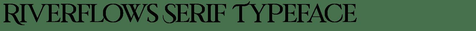 Riverflows Serif Typeface