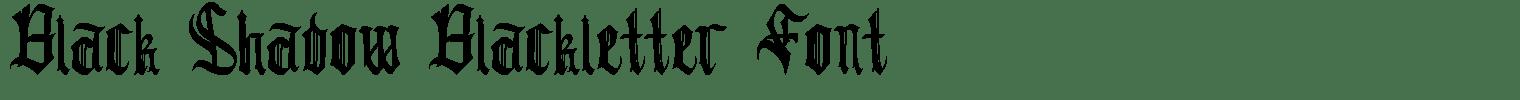 Black Shadow Blackletter Font