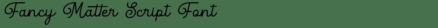 Fancy Matter Script Font