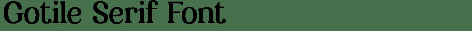 Gotile Serif Font
