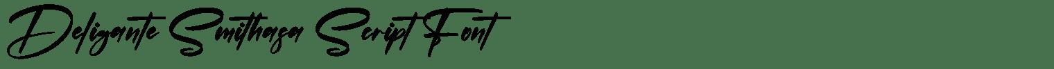 Deligante Smithasa Script Font