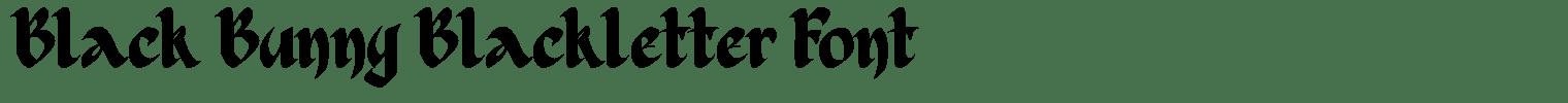 Black Bunny Blackletter Font