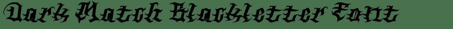 Dark Match Blackletter Font