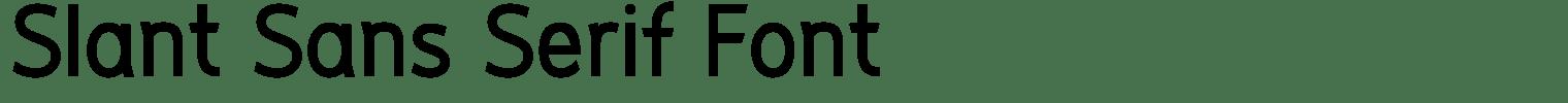 Slant Sans Serif Font