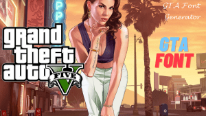Read more about the article GTA Font Generator