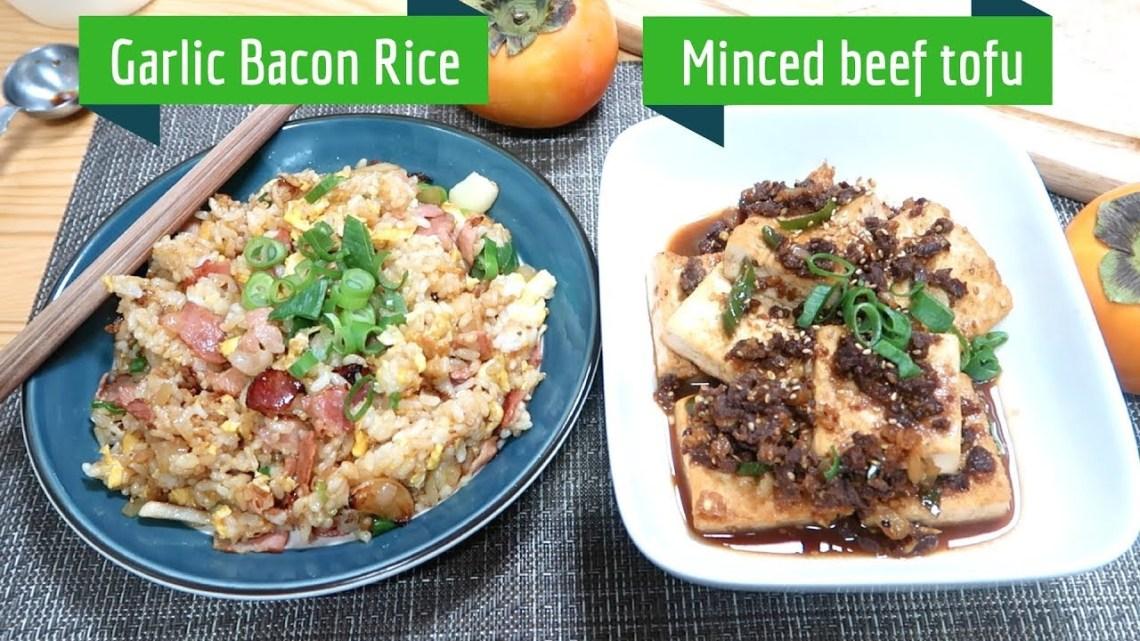 Bacon Garlic Fried Rice & Minced Beef Tofu - Weeknight ...