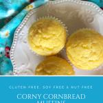 Corny Cornbread Muffins | Gluten Free, Soy Free, Nut Free