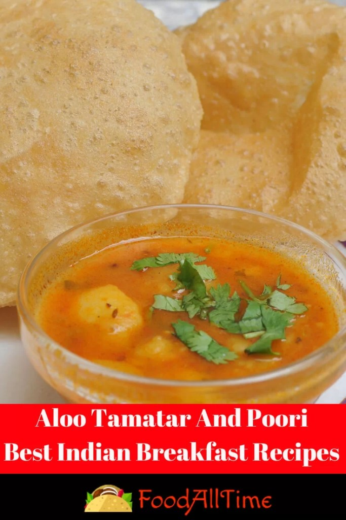 Aloo Tamatar And Poori_ Best Indian Breakfast Recipes