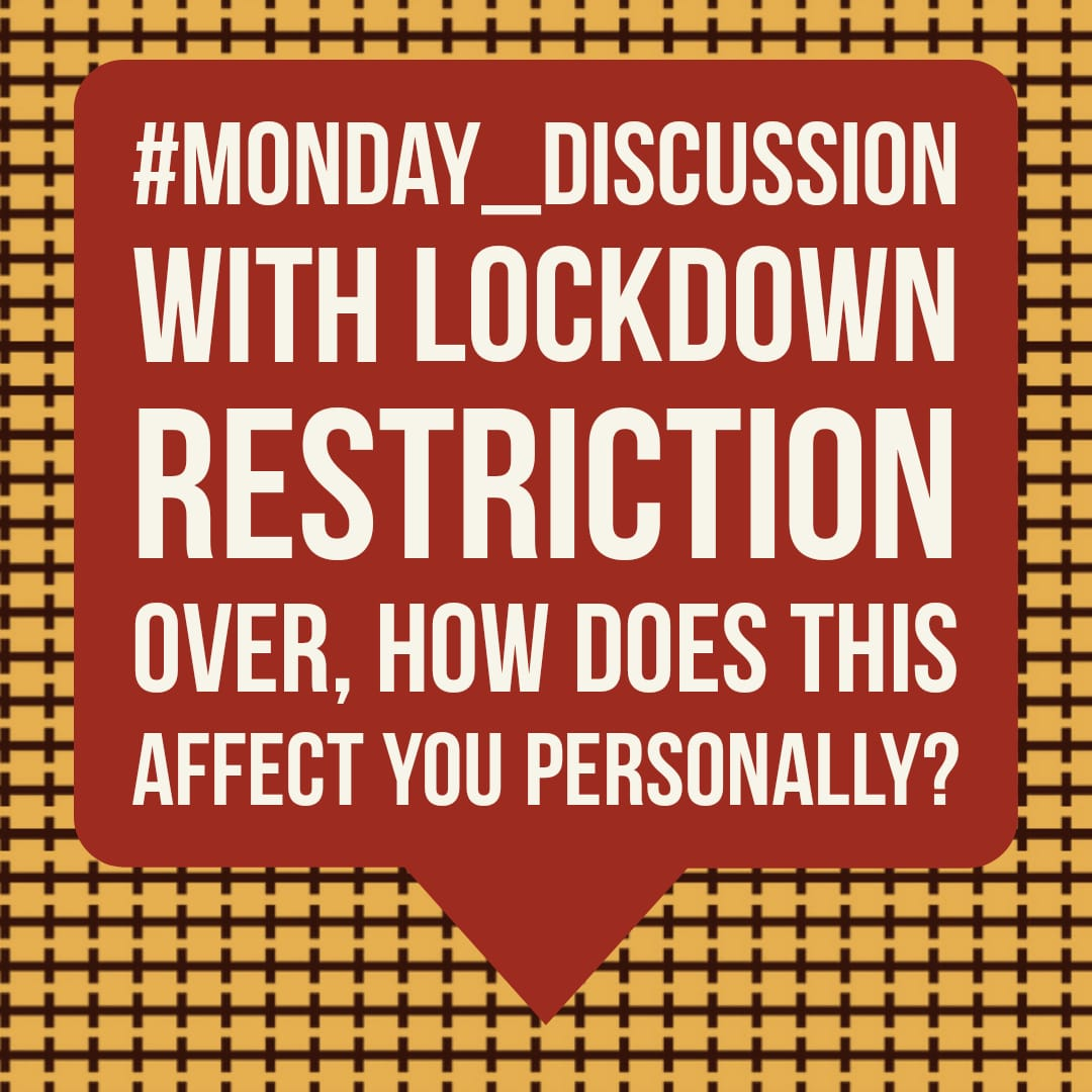 Monday Discussion : With lockdown restriction over, how does this affect you personally?