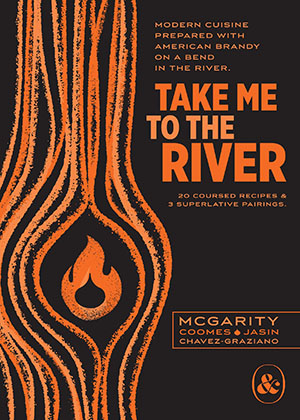 """Take Me To The River"" is a cookbook with recipes featuring or paired with Copper & Kings Brandy."