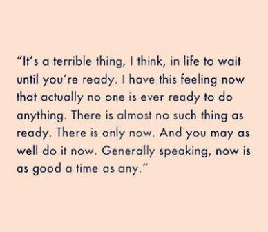 Now is as good a time as any quote