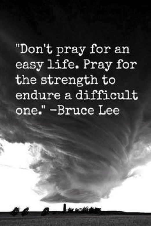 Pray for strength to endure a difficult life