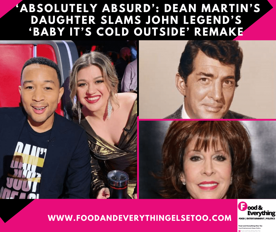 'absolutely absurd': Dean Martin's daughter slams John Legend's  'Baby It's Cold Outside' remake