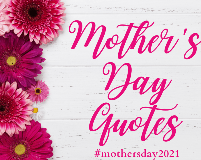 Mother's Day is just around the corner and even though we should appreciate our moms every day, Mother's Day is the perfect excuse to tell them how much they mean to us. Happy Mother's Day Quotes #mothersday2021
