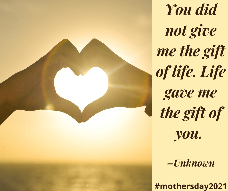 You did not give give me the gift of life. Life gave me the gift of you. #mothersday2021