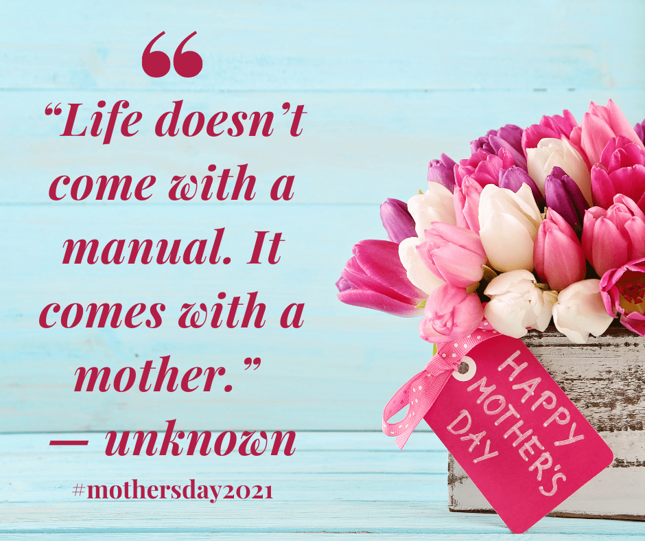 Life doesn't come with a manual, it comes with a Mother. #mothersday2021