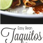 Delicious and easy Mexican bean taquitos! For an easy dinner.