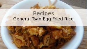 General Tsao Egg Fried Rice