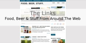 The Links – Food, Beer & Stuff From Around The Web 7/28/14