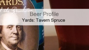 Beer Profile: Yards Poor Richard's Tavern Spruce