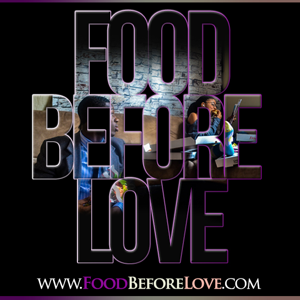 Food Before Love Crowd Funding Campaign