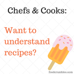 Audience - chef & cooks - want to understand recipes