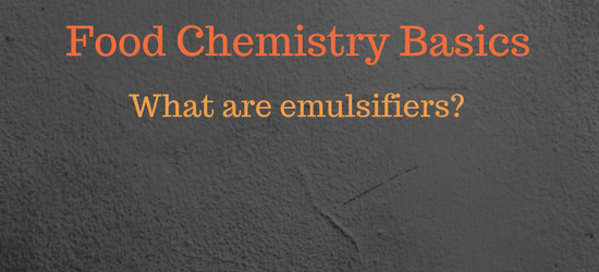What are emulsifiers (in food)?