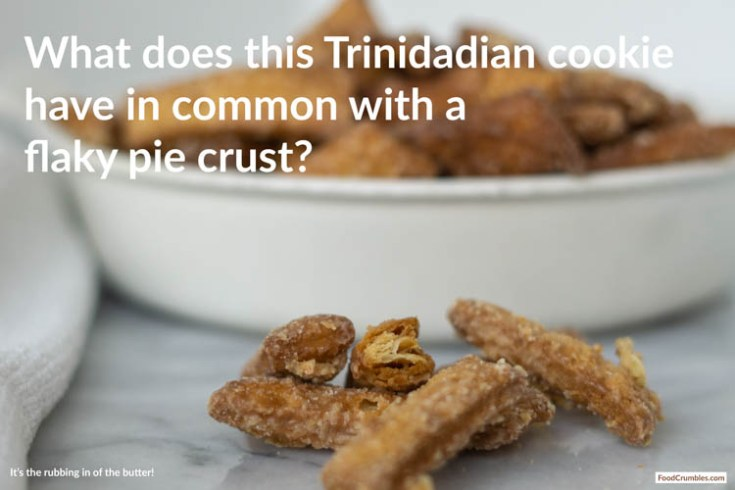 Thees ginger spiced cookies (kurma From Trinidad) are delicious. But, they're also surprisngly similar to a lot of other foods from completely different cultures and regions! Such as a flaky pie crust. The commonality? Rubbing in butter to get those delicious flakes :-). We discuss this and more science of kurma.