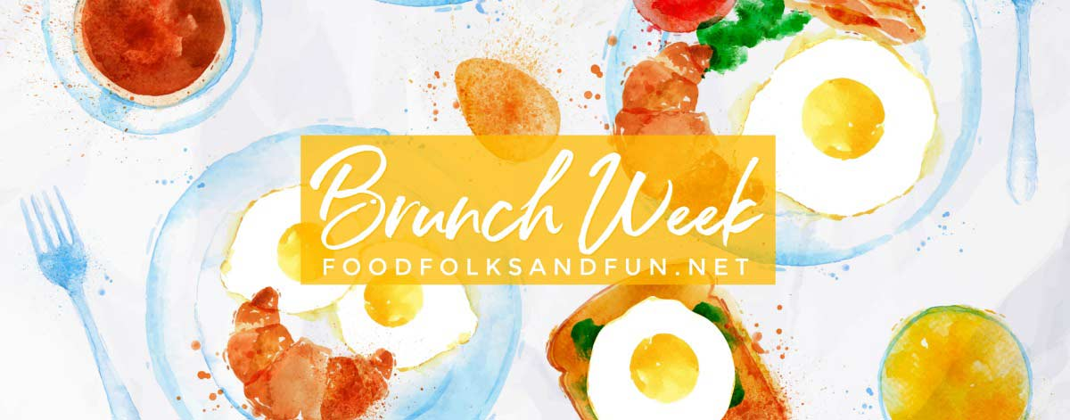 Brunch Recipes for Brunch Week on Food Folks and Fun