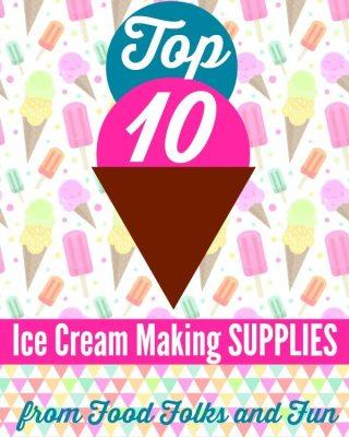 my_top_10_ice_cream_making_supplies