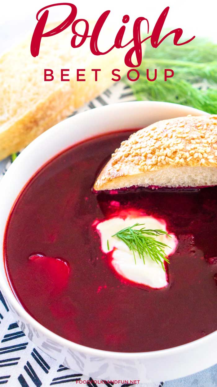 Polish Beet Soup Barszcz Or Borscht Food Folks And Fun